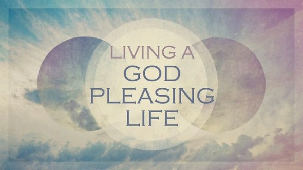 HOW TO BE PLEASING TO GOD