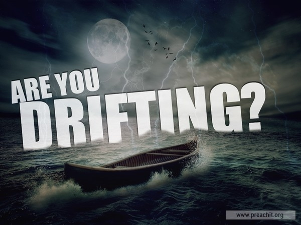 ARE WE DRIFTING?""