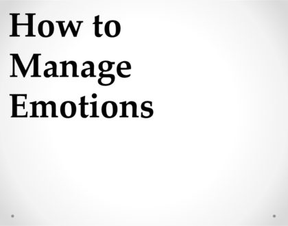 HOW TO MANAGE OUR EMOTIONS